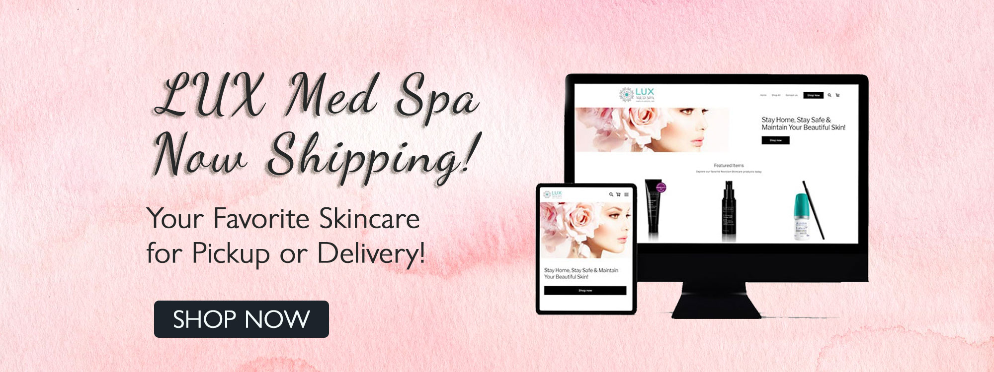 LUX Med Spa - now shipping!